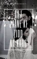 Aaj jaane ki zidd na karo~RiKara fanfic [COMPLETED ✔️] by paintmered15
