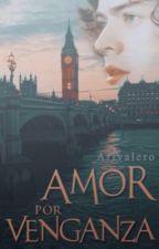 Amor por Venganza (Harry Styles) *Terminada* by Arivalero