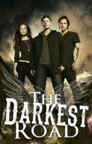 The Darkest Road {Supernatural: Book Two}