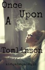 Once Upon A Tomlinson // 1D [ON HOLD] by kirbykirbykitty11
