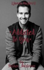 Addicted to You||James Maslow|| by Eleonora4088