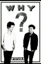 Why? //Larry Stylinson by tiituska