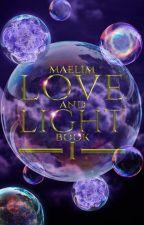 LIGHT & LOVE BOOK (développement personnel) by -maelim-