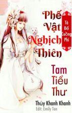 Tà Đế Cuồng Phi: Phế vật nghịch thiên Tam tiểu thư by Emily_Ton