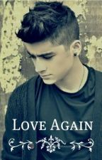 Love Again (A Zayn Malik Story) by a_Paige_a