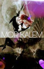 MOR KALEM by mavisyanlar_