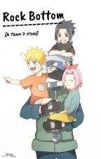 Rock Bottom - A Team 7 Story [Completed] by _izoy_