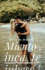 Micuțo, încă te iubesc! by evlin_moon