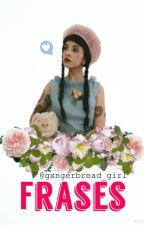 ―frases ☘ melanie martinez by gxngerbread_girl
