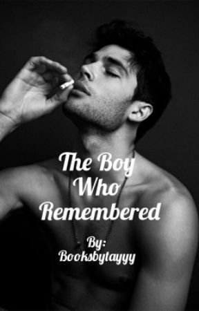 The Boy Who Remembered by BooksbyTayyy