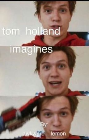 tom holland imagines by taco_boutit