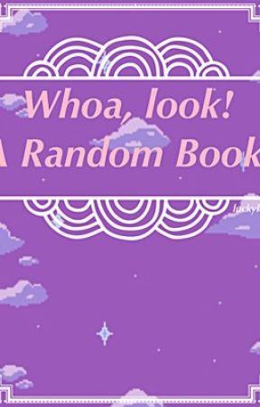 ◤ Whoa look! A Random Book ◢ by luxphobia