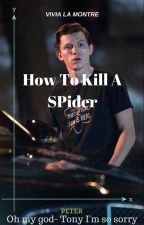 How To Kill A Spider by ViviaLaMontre