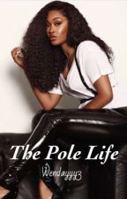 The Pole Life|Urban by WendellWade