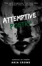 Attemptive poetry by deathonwings