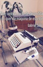 Muy sentida carta de despedida a mi querida máquina de escribir. by ZorroEnjaulado