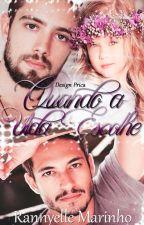 Quando a Vida Escolhe (Romance Gay) - (Mpreg) by RannyelleMarinho