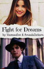 Fight for Dreams by VanessaDav