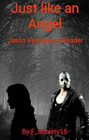 Just like an Angel Jason Voorhees x Reader by F_Society15