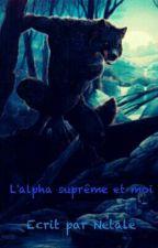 L'alpha suprême et moi by Netale