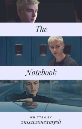 The Notebook by Zniszczonexmysli