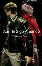 Aún Te Sigo Amando 2da Parte by Aeonfantasy