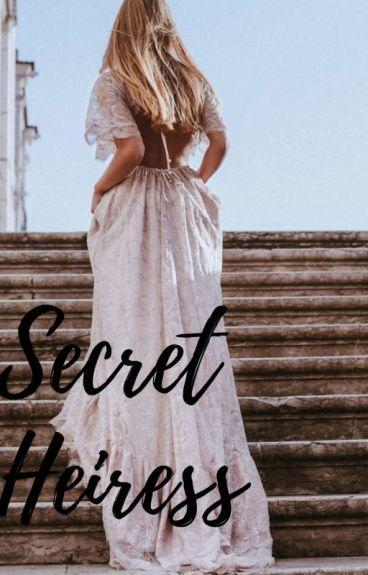 SECRET HEIRESS (KATHNIEl) [Completed]