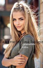 Tak trochu jiná badgirl. by LorraineIdalia15