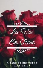 La Vie En Rose 🌹 Band of Brothers by Angie12405