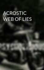 ACROSTIC WEB OF LIES by psycholicious1