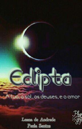 33ab7b290 Eclipta - 2 - Sob a Luz da Lua - Página 4 - Wattpad