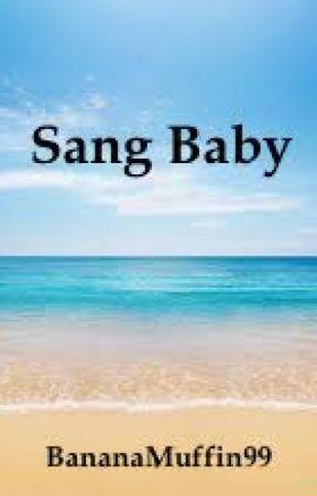 Sang Baby (On Hiatus) by BananaMuffin99