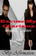Excuse My Charisma (Student/Teacher) by Affirmation