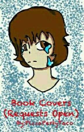 Book Covers (Requests Open) by PizzaPartyTaco