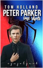 Tom Holland / Peter Parker One-Shots by CynjoLynch