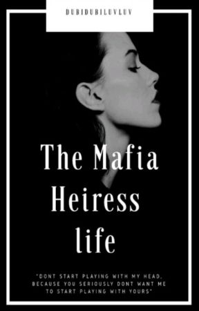 The Mafia Heiress' Life (SLOW UPDATE) by Ms_AiramAlegna16