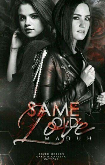 Same Old Love |SEMI|