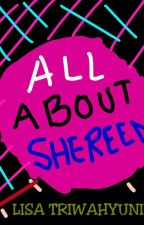 All About Shereen by LisaTriwahyuni_