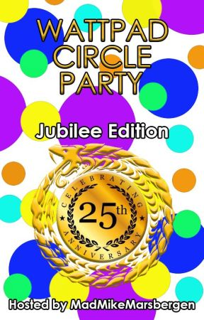 Wattpad Circle Party - Jubilee Edition by MadMikeMarsbergen