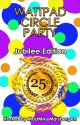 Wattpad Circle Party - Jubilee Edition by MadMikeMarsbergen