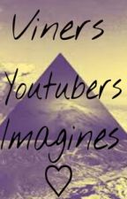 Viners/youtubers imagines *taking requests* by -heartbreakgirls