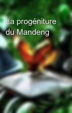 La progéniture du Mandeng by dead-presidents