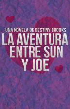 La aventura entre Sun y Joe. by xDestinyBrooksx