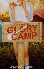 GLORY CAMP (O.) by -Y00NBAE
