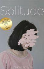 Solitude by mariiacarolynaa