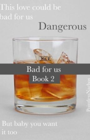 Bad For Us |  Book 2  by PointlessNachos2