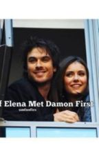 If Elena Met Damon First by umfanfics