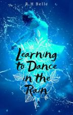 Learning to Dance in the Rain by HBReed22