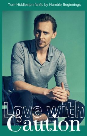 Love With Caution [Tom Hiddleston] - Nightmare Abbey - Wattpad