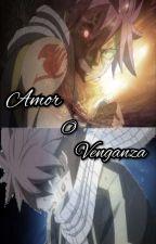 Amor o venganza:El poder de los sentimientos by PrincessCarmesi